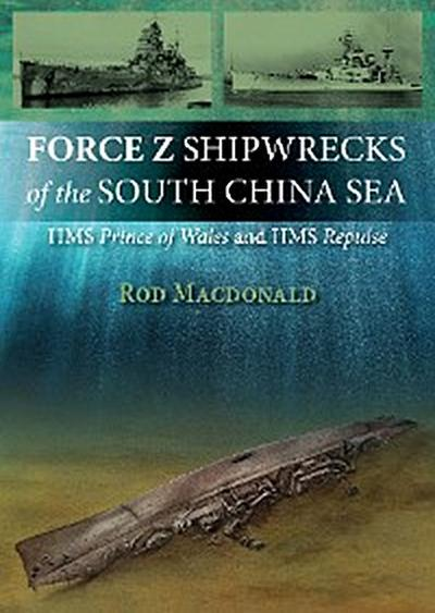 Force Z Shipwrecks of the South China Sea