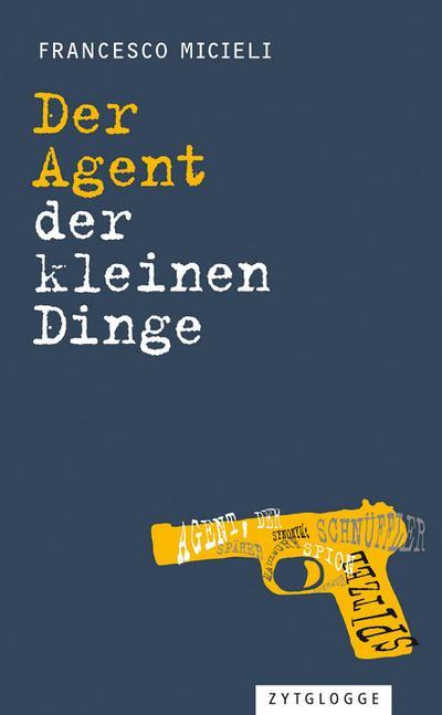 Der Agent der kleinen Dinge