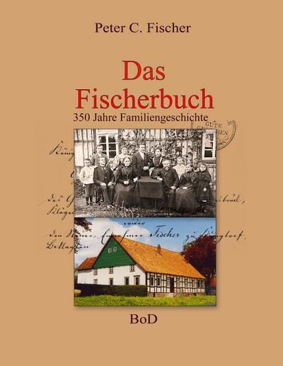 Das Fischerbuch: 350 Jahre Familiengeschichte