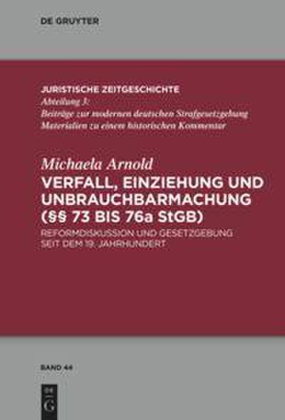 Verfall, Einziehung und Unbrauchbarmachung (§§ 73 bis 76a StGB)