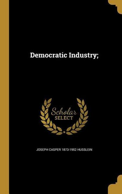 DEMOCRATIC INDUSTRY