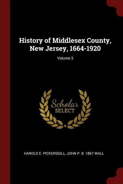 History of Middlesex County, New Jersey, 1664-1920; Volume 3