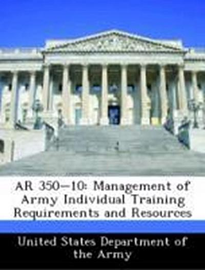 United States Department of the Army: AR 350-10: Management