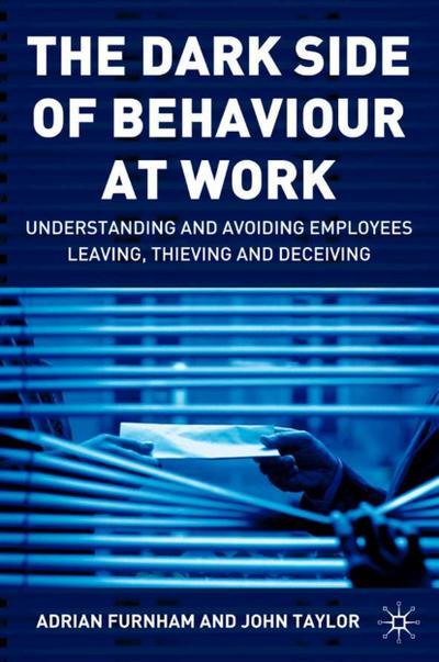 Dark Side of Behaviour at Work