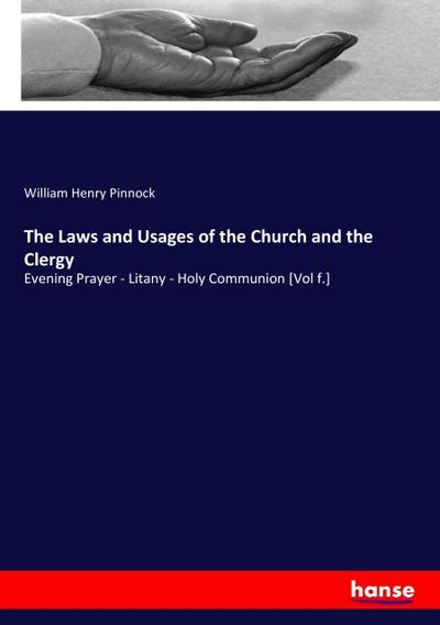 The Laws and Usages of the Church and the Clergy
