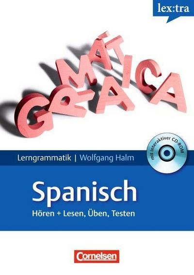 Lextra - Spanisch - Lerngrammatik: A1-C1 - Nachschlagen, Lernen, Hören, Üben: Grammatik mit Übungs-CD-ROM
