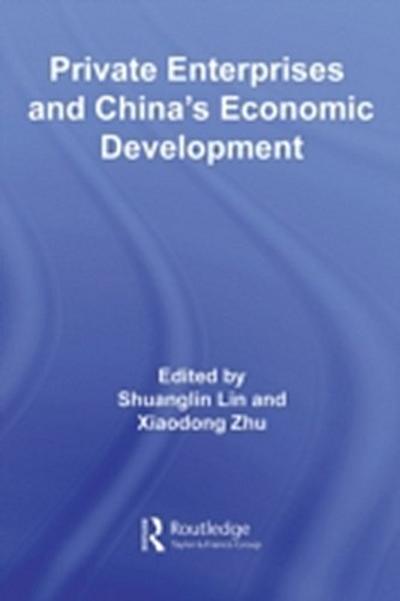 Private Enterprises and China's Economic Development