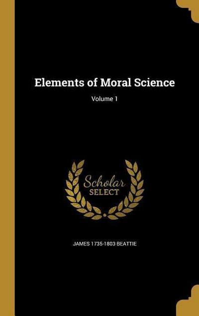 ELEMENTS OF MORAL SCIENCE V01