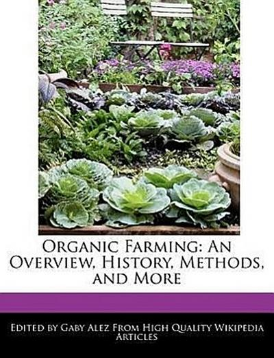 Organic Farming: An Overview, History, Methods, and More