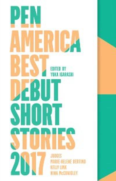 PEN America Best Debut Short Stories 2017