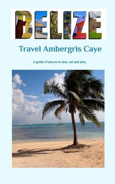 Travel Ambergris Caye Belize