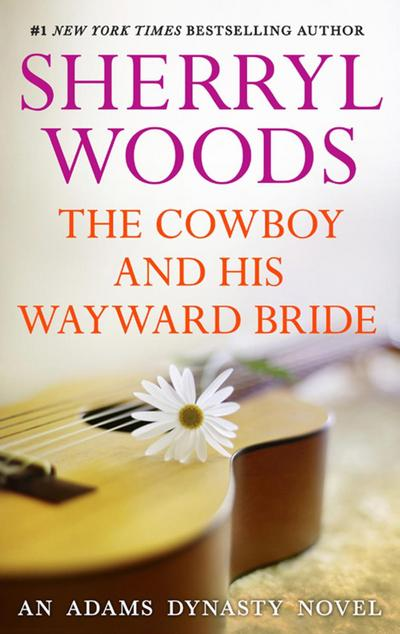 The Cowboy and His Wayward Bride (And Baby Makes Three, Book 10)