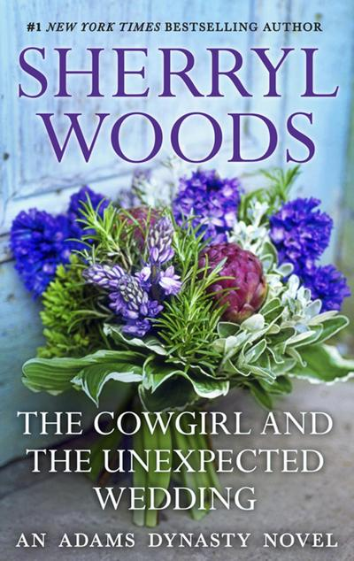 The Cowgirl & The Unexpected Wedding (And Baby Makes Three, Book 7)