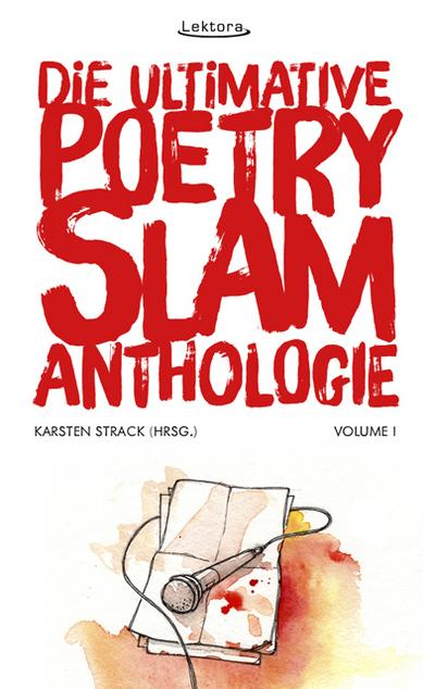 Die ultimative Poetry-Slam-Anthologie I