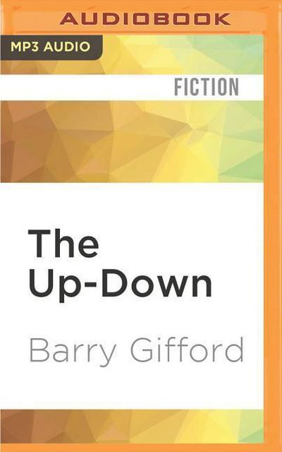 The Up-Down: The Almost Lost, Last Sailor and Lula Story, in Which Their Son, Pace Roscoe Ripley, Finds His Way