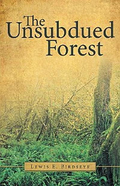 The Unsubdued Forest
