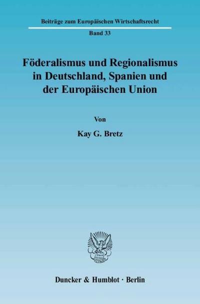 Föderalismus und Regionalismus in Deutschland, Spanien und der Europäischen Union