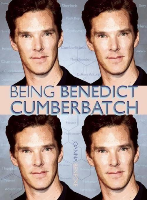 Being Benedict Cumberbatch Joanna Benecke