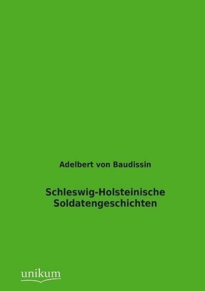 Schleswig-Holsteinische Soldatengeschichten