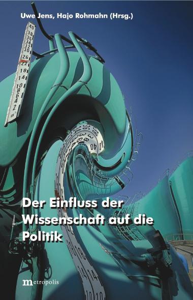 Der Einfluss der Wissenschaft auf die Politik Uwe Jens