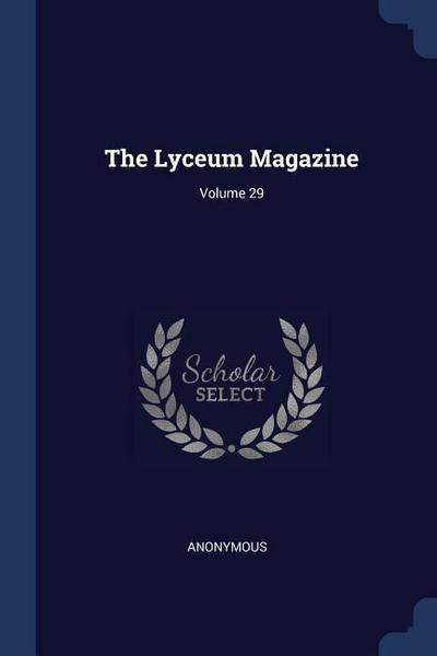 The Lyceum Magazine; Volume 29