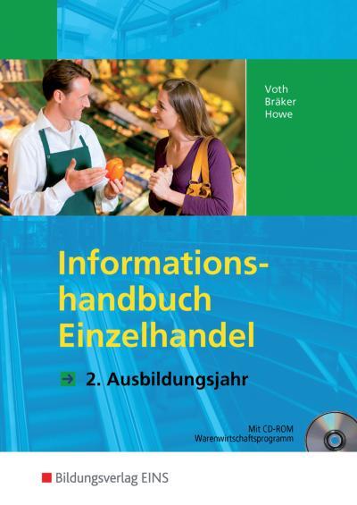 Informationshandbücher und Lernsituationen Einzelhandel - nach Ausbildungsjahren: Informationshandbuch Einzelhandel. 2. Ausbildungsjahr. LF 6-10 (Lehr-/Fachbuch) (Lernmaterialien)