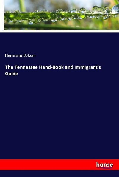 The Tennessee Hand-Book and Immigrant's Guide