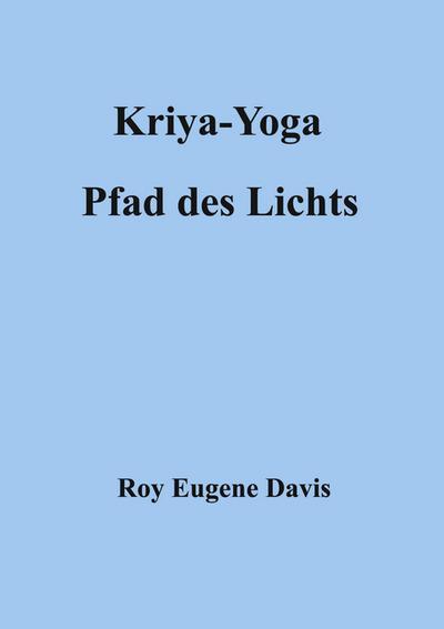 Kriya-Yoga, Pfad des Lichts