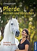 Pferde kennen und verstehen; Verhalten, Umgan ...