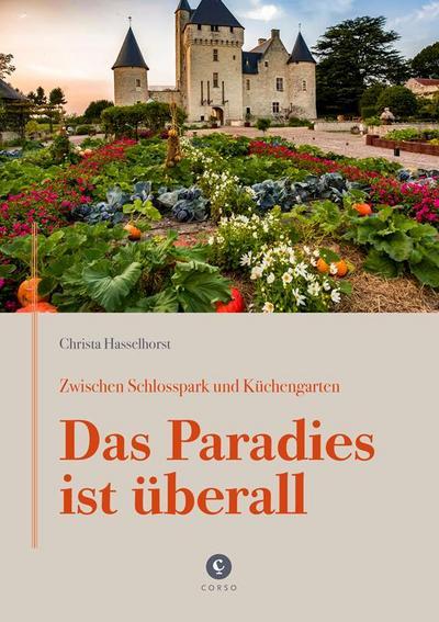 Zwischen Schlosspark und Küchengarten | DAS PARADIES IST ÜBERALL