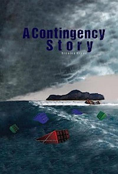A Contingency Story