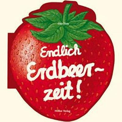 Endlich Erdbeerzeit! -  - Gebundene Ausgabe, Deutsch, Oda Tietz, ,