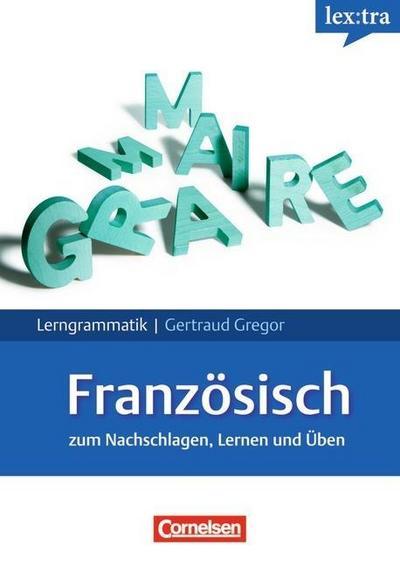 Lextra - Französisch - Lerngrammatik: A1-C1 - Grammatik