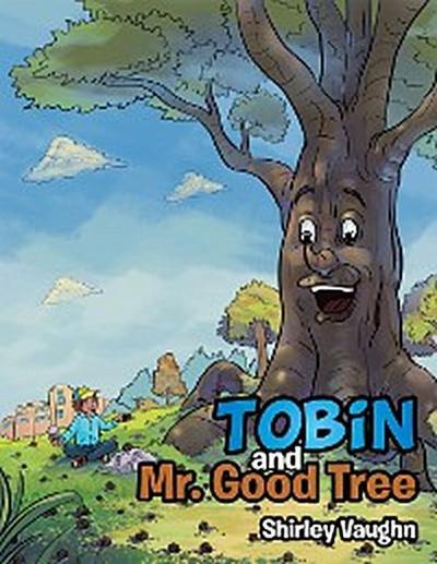 Tobin and Mr. Good Tree