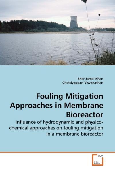 Fouling Mitigation Approaches in Membrane Bioreactor - Sher Jamal Khan