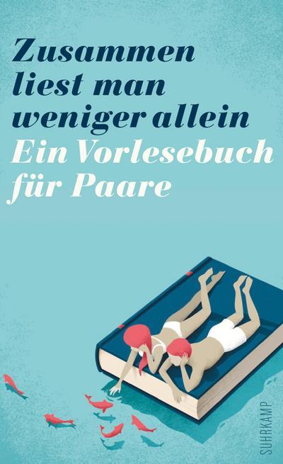 Zusammen liest man weniger allein: Ein Vorlesebuch für Paare (suhrkamp taschenbuch)