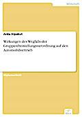 Wirkungen des Wegfalls der Gruppenfreistellungsverordnung auf den Automobilvertrieb - Arda Alpakut