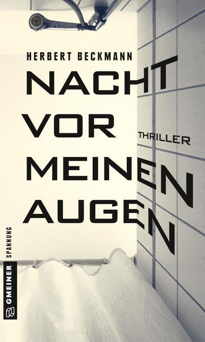 Nacht vor meinen Augen: Thriller (Thriller im GMEINER-Verlag)