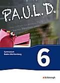 P.A.U.L. D. - Persönliches Arbeits- und Lesebuch Deutsch, Für Gymnasien in Baden-Württemberg u.a.