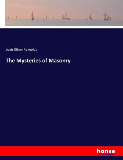 The Mysteries of Masonry