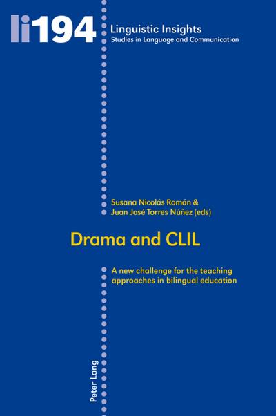 Drama and CLIL: A new challenge for the teaching approaches in bilingual education (Linguistic Insights)