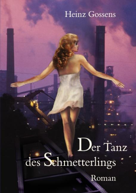 Der Tanz des Schmetterlings - Heinz Gossens -  9783833405259
