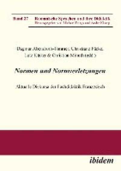 Normen und Normverletzungen. Aktuelle Diskurse der Fachdidaktik Französisch
