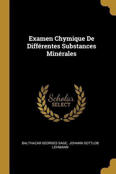 Examen Chymique de Différentes Substances Minérales