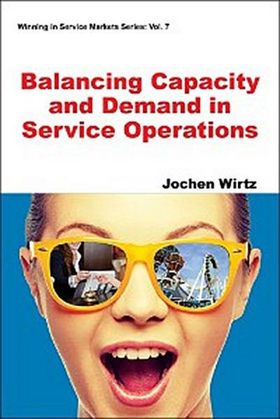 Balancing Capacity and Demand in Service Operations