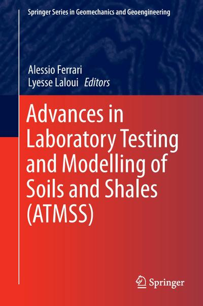 Advances in Laboratory Testing and Modelling of Soils and Shales (ATMSS)