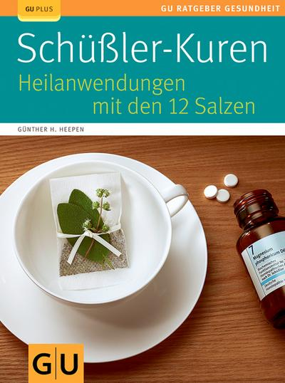 Schüßler-Kuren   ; GU Körper & Seele Ratgeber Gesundheit; Deutsch; , 50 farb. Abb. -