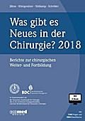 Was gibt es Neues in der Chirurgie? Jahresband 2018