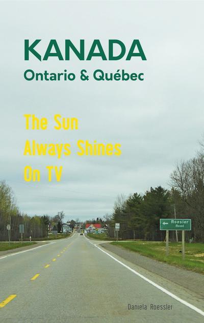 Das etwas andere Reisebuch Kanada Ost - Ontario & Québec: Reiseführer und Road-Trip mit echten Fotos, Erfahrungen und Tipps.