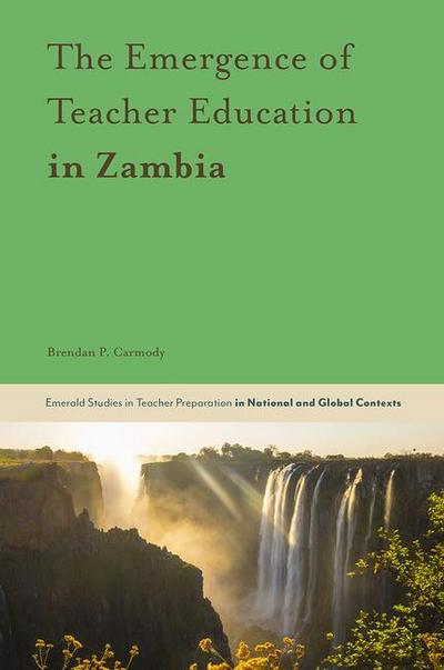 The Emergence of Teacher Education in Zambia